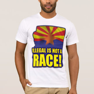 Illegal is not a Race T-Shirt