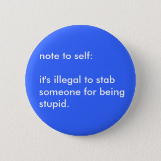 Illegal Stabbing 2 Inch Round Button