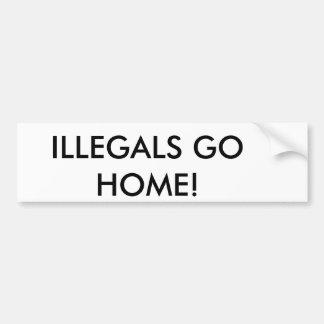 ILLEGALS GO HOME! BUMPER STICKER