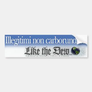 Illegitimi non carborundum Bumper Sticker
