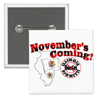 Illinois Anti ObamaCare – November's Coming! 2 Inch Square Button
