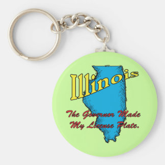 Illinois IL Motto ~ The Governor Made My License Keychain
