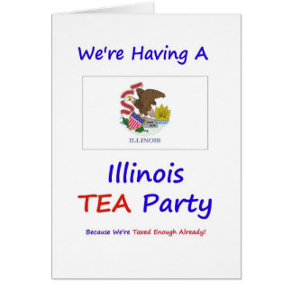 Illinois TEA Party - We're Taxed Enough Already! Greeting Card