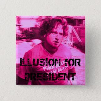 iLLUSION fOR pRESIDENT 2 Inch Square Button