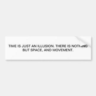 ILLUSION OF TIME BUMPER STICKER