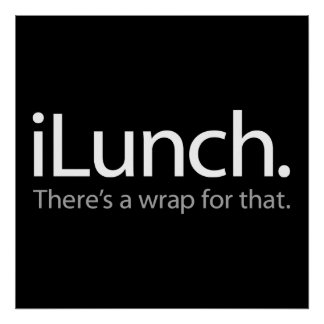 iLunch - There's a Wrap For That (White) Poster