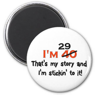 I'm 29 That's My Story! 2 Inch Round Magnet