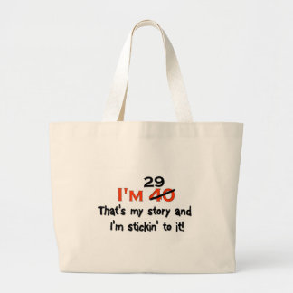 I'm 29 That's My Story! Large Tote Bag