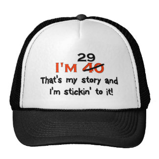 I'm 29 That's My Story! Trucker Hat