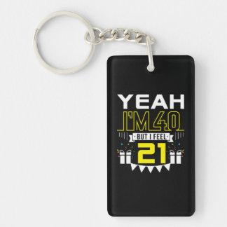 Im 40 But I Feel 21 Funny 40th Birthday Keychain