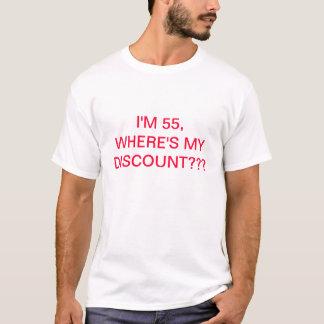 I'M 55, WHERE'S MY DISCOUNT, RETIREMENT TEE