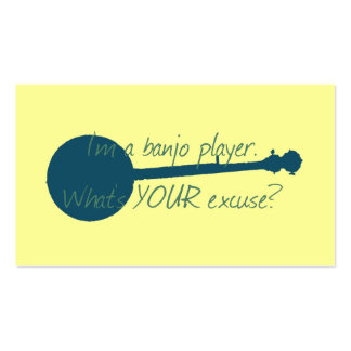 I'm a Banjo Player, What's Your Excuse? Pack Of Standard Business Cards