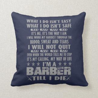 I'm a Barber till I die Throw Pillow