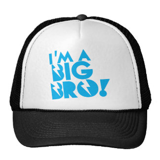 I'm a big bro! BROTHER! Trucker Hat