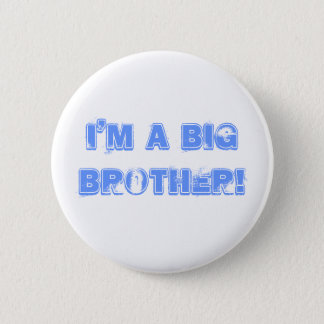 I'm a big brother! 2 inch round button