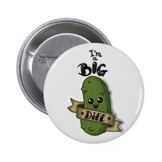 I'm a big dill 2 inch round button