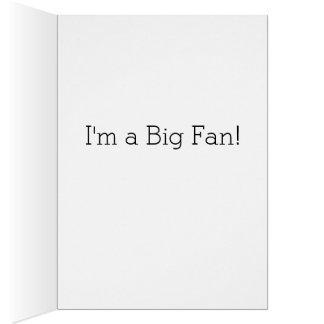 I'm a Big Fan Card