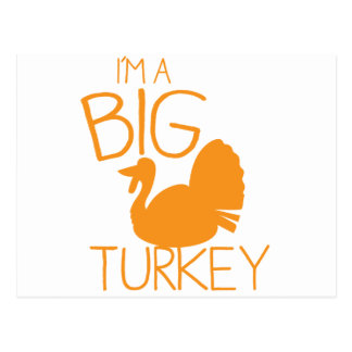 I'm a Big Turkey with turkey bird Postcard