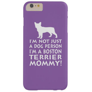 I'm a Boston Terrier Mommy! Barely There iPhone 6 Plus Case