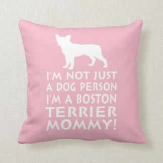 I'm a Boston Terrier Mommy! Throw Pillow