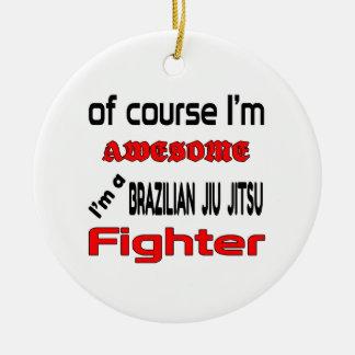 I'm a Brazilian Jiu Jitsu Fighter Ceramic Ornament