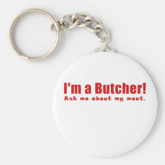 Im a Butcher Ask Me About My Meat Basic Round Button Keychain