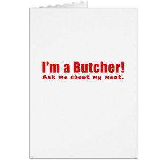 Im a Butcher Ask Me About My Meat Card