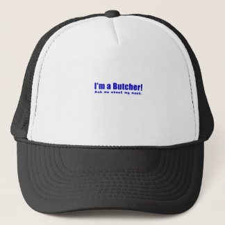 Im a Butcher Ask Me About My Meat Trucker Hat