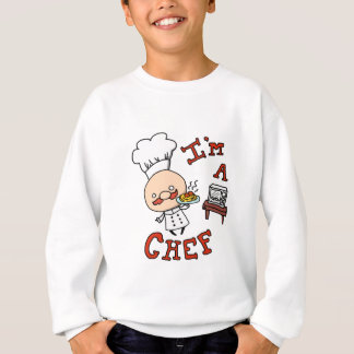 I'm a chef! sweatshirt