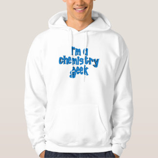I'M A CHEMISTRY GEEK TEXT HOODIE