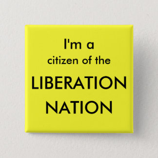 I'm a citizen of the LIBERATION, NATION 2 Inch Square Button