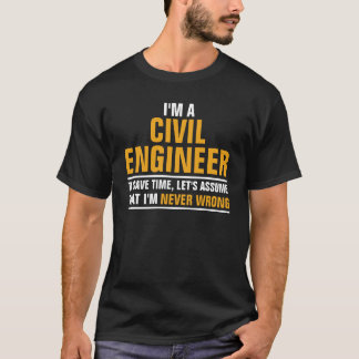 I'm a Civil Engineer T-Shirt