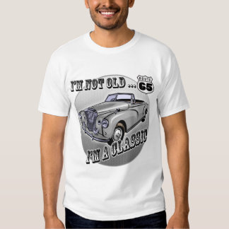 I'm A Classic 65th Birthday Gifts Tee Shirt