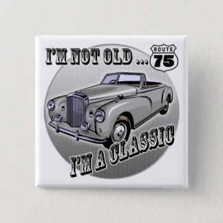 I'm A Classic 75th Birthday Gifts 2 Inch Square Button