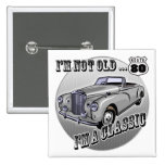 I'm A Classic 80th Birthday Gifts 2 Inch Square Button