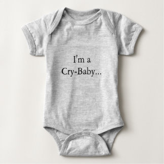 I'm a Cry-Baby Baby One-Piece Body Suit Baby Bodysuit
