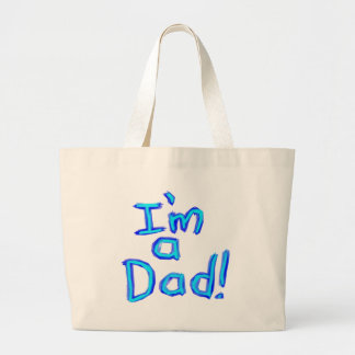 I'm a Dad! Large Tote Bag
