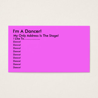 I'm A Dancer!, My Only Address Is The Stage!, I... Business Card