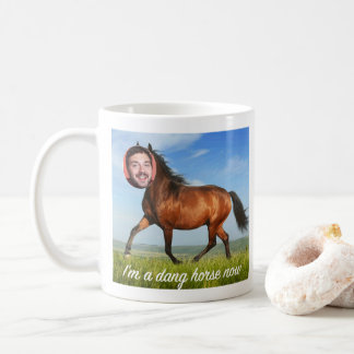 I'm a dang horse now custom head mug