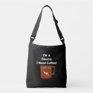 I'M A Dentist, I Need Coffee! Crossbody Bag