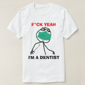I'm a Dentist T-Shirt