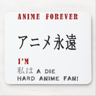 I'm a Die hard anime fan Mouse Pad