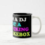 I'm a DJ not a jukebox Two-Tone Coffee Mug