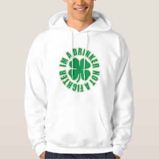 Im a Drinker not a Fighter Hoodie