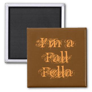 I'm a Fall Fella. Autumn Square Magnet