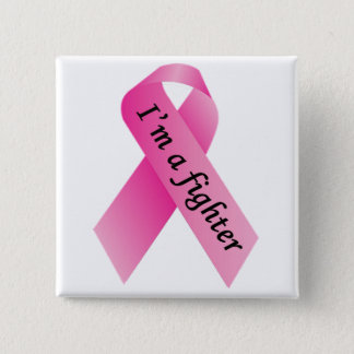 I'm A Fighter Cancer Awareness Square Button