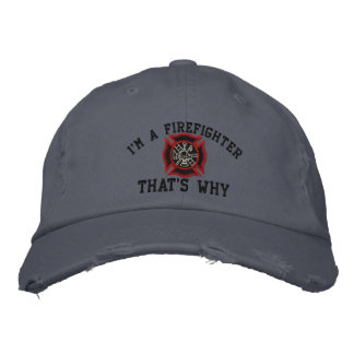 I'm A Firefighter That's Why Custom Embroidery Embroidered Baseball Caps