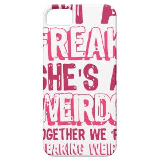 i'm a FREAK she's a WEIRDO .. Case For The iPhone 5