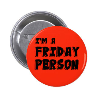 I'm a FRIDAY PERSON 2 Inch Round Button