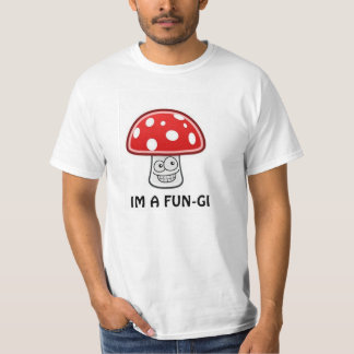 IM A FUNGI T-Shirt